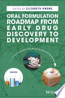 Oral Formulation Roadmap from Early Drug Discovery to Development