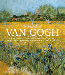 link to In search of Van Gogh : capturing the life of the artist through photographs and paintings in the TCC library catalog