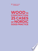 Wood in Construction - 25 cases of Nordic Good Practice