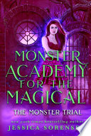 Monster Academy for the Magical: The Monster Trial