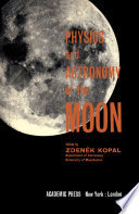 Physics and Astronomy of the Moon