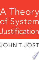 """A Theory of System Justification"" by John T. Jost"