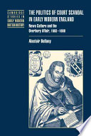 The Politics of Court Scandal in Early Modern England