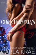Our Christmas Love Story  West Coast Soulmates  1 and  3