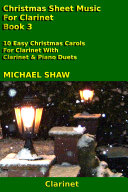 Clarinet: Christmas Sheet Music For Clarinet - Book 3