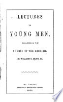 Lectures To Young Men Delivered In The Church Of The Messiah Book PDF