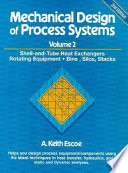 Mechanical Design of Process Systems: Shell-and-tube heat exchangers, rotating equipment, bins, silos, stacks