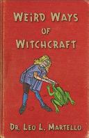Weird Ways of Witchcraft
