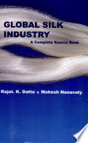 Global Silk Industry  A Complete Source Book