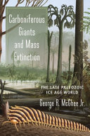 link to Carboniferous giants and mass extinction : the late Paleozoic Ice Age world in the TCC library catalog