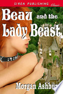 Beau and the Lady Beast [A Siren Adult Fairy Tale]