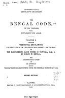 The Bengal Code      Bengal regulations  local acts of the governor general in council and the regulations made under 33 Victoria  cap  3  in force in Bengal