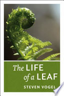 """""""The Life of a Leaf"""" by Steven Vogel"""