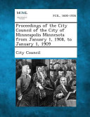 Proceedings Of The City Council Of The City Of Minneapolis Minnesota From January 1 1908 To January 1 1909