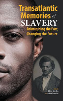 Transatlantic Memories of Slavery: Remembering the Past, Changing the Future - Student Edition