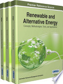 Renewable and Alternative Energy  Concepts  Methodologies  Tools  and Applications