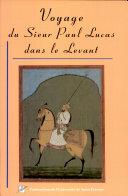 Voyage du sieur Paul Lucas dans le Levant