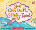 You Can Do It  Stinky Face   A Stinky Face Book Book PDF