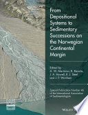 From Depositional Systems To Sedimentary Successions On The Norwegian Continental Margin Book PDF