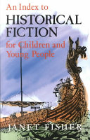 An Index to Historical Fiction for Children and Young People