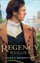 Regency Rogues: Rakes' Redemption: Return of the Runaway (The Infamous Arrandales) / The Outcast's Redemption (The Infamous Arrandales)