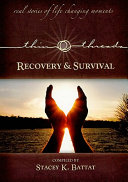 Thin Threads Recovery   Survival  Real Stories of Life Changing Moments