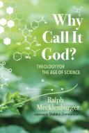 Why Call It God
