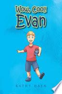 Wow  Cool  Evan