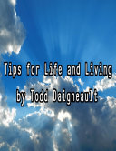 Tips for Life and Living