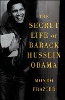 The Secret Life of Barack Hussein Obama Pdf/ePub eBook