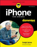 Iphone for seniors for dummies / by Dwight Spivey