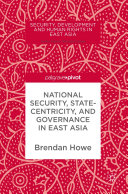 National Security, Statecentricity, and Governance in East Asia Pdf/ePub eBook