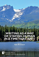 Writing as a Way of Staying Human in a Time that Isn't Pdf/ePub eBook