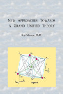 New Approaches Towards a Grand Unified Theory