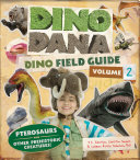 Dino Dana: Dino Field Guide Book