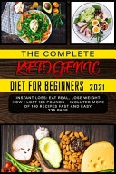 The Complete Ketogenic Diet for Beginners 2021 Book