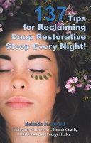 137 Tips for Reclaiming Deep Restorative Sleep Every Night