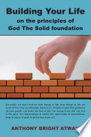 Building Your Life On The Principles Of God The Solid Foundation