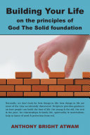 Building Your Life on the principles of God: The Solid foundation