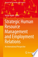 """Strategic Human Resource Management and Employment Relations: An International Perspective"" by Ashish Malik"