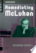 Remediating McLuhan