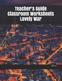 Teacher s Guide Classroom Worksheets Lovely War