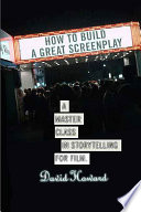 How to Build a Great Screenplay Book