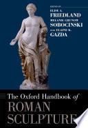 The Oxford Handbook of Roman Sculpture