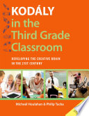 Kodaly In The Fourth Grade Classroom Developing The Creative Brain In The 21st Century [Pdf/ePub] eBook