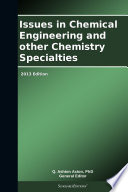 Issues in Chemical Engineering and other Chemistry Specialties  2013 Edition