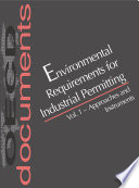 Environmental Requirements for Industrial Permitting Vol 1 - Approaches and Instruments -- Vol 2 - OECD Workshop on the Use of Best Available Technologies and Environmental Quality Objectives, Paris, 9-11 May 1996 -- Vol 3 - Regulatory Approaches in OECD Countries