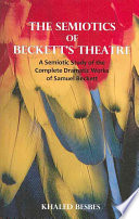 The Semiotics Of Beckett S Theatre