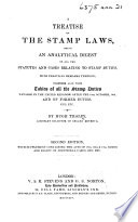 A Treatise on the Stamp Laws  in Great Britain and Ireland  being an analytical digest of the Statutes and Cases  with practical observations thereon