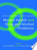 Clinical Handbook Of Co Existing Mental Health And Drug And Alcohol Problems
